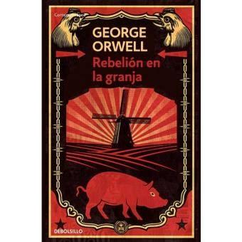 rebelin en la granja b00bfgqyoe rebeli 243 n en la granja george orwell sinopsis y precio fnac