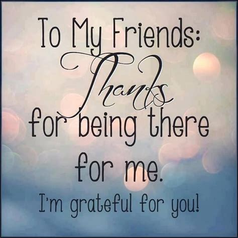 thanks for being my m to my friends thanks for being there for me i m grateful