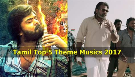 theme music in tamil tamil top 5 theme musics 2017