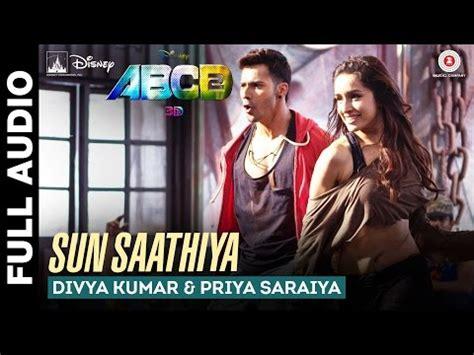 full hd video of sun sathiya sun sathiya mahiya abcd2 full song video sun saathiya