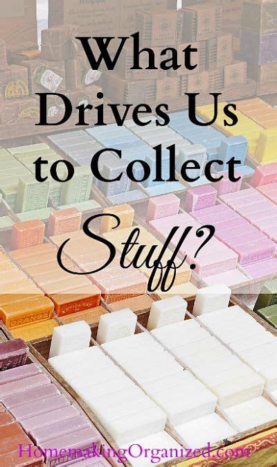 top 28 stuff collect because im addicted 21 fun