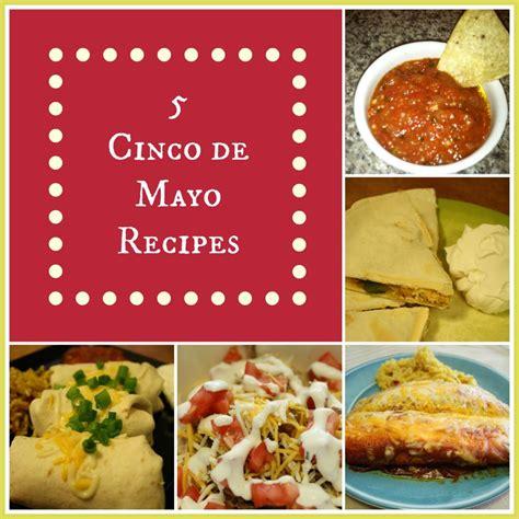 Recipes For A Cinco De Mayo by 5 Cinco De Mayo Recipes Detours In