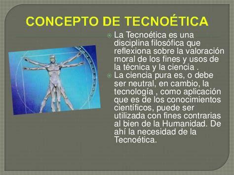 la etica en la ciencia y la tecnologia