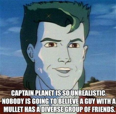 Captain Planet Meme - mullet power memedroid
