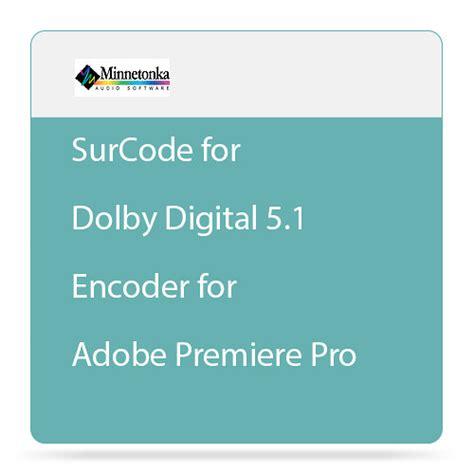 adobe premiere pro license minnetonka audio surcode for dolby digital 5 1 encoder
