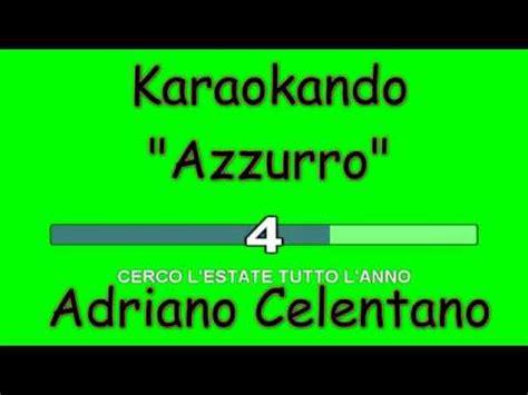 azzurro celentano testo karaoke italiano azzurro adriano celentano testo