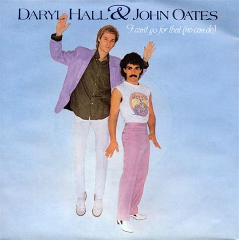i can t go for that daryl hall and john oates i can t go for that no can do