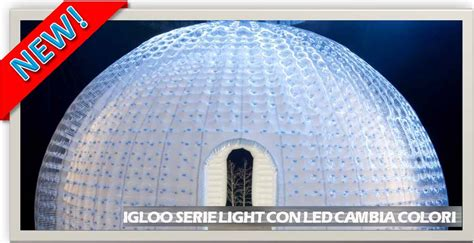 capannoni gonfiabili igloo gonfiabile gonfiabili log vendita e nolleggio