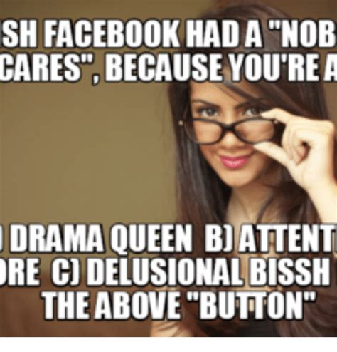 Drama Queen Meme - 25 best memes about delusional meme delusional memes