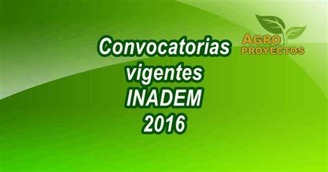 convocatorias vigentes mayo 2016 convocatorias abiertas inadem 2016 agroproyectos