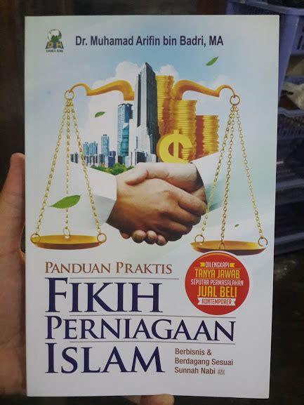 Panduan Praktis Muslim buku panduan praktis fikih perniagaan islam toko muslim