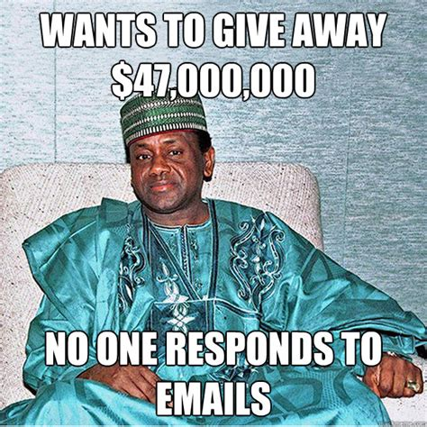 Naija Memes - wants to give away 47 000 000 no one responds to emails