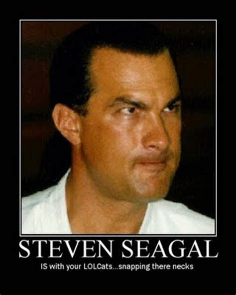 Steven Seagal Meme - duck and cover nozz s side pound for pound ch