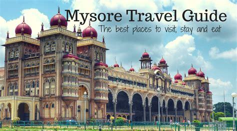 essential mysore travel guide   places  visit