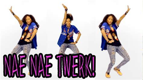 tutorial dance watch me nae nae nae nae twerk tutorial how to dance mix twerking w