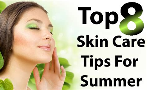 Care Tips by Top 8 Skin Care Tips For Summer