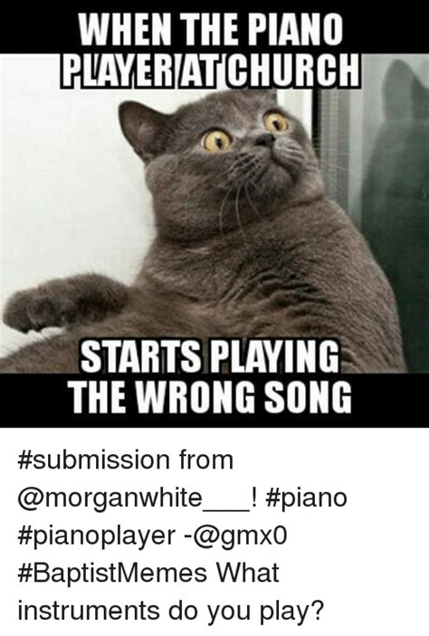 Piano Meme - when the piano player atchurch starts playing the wrong
