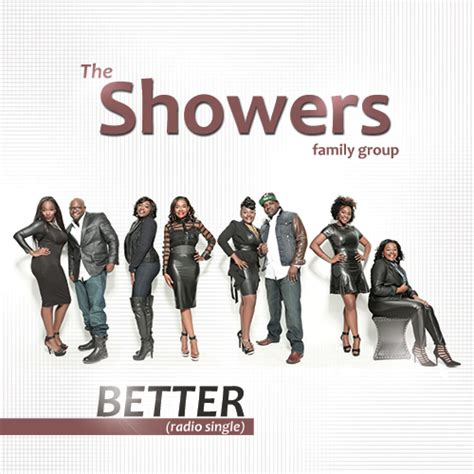 The Showers Better da gospel truthfirst listen the showers better da