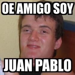Juan Pablo Meme - meme stoner stanley oe amigo soy juan pablo 6107751