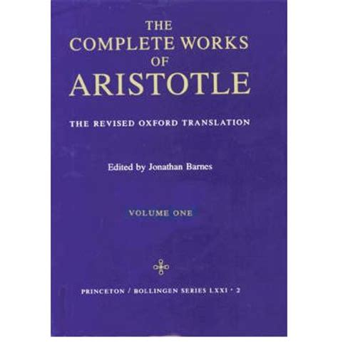 the complete works of aristotle the revised oxford translation one volume digital edition the complete works of aristotle revised oxford translation v 1 aristotle 9780691016504