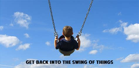 how to get into swinging august is the time of year to get back into the swing of