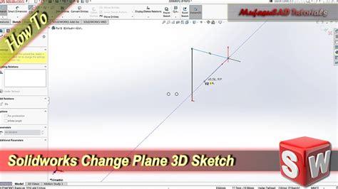 solidworks tutorial plane solidworks 3d sketch change plane tutorial youtube