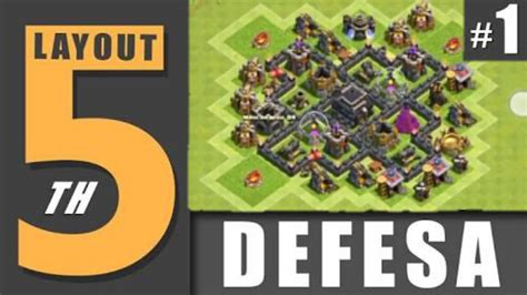 video de layout cv 5 clash of clans layout cv 5 defesa townhall 5 defense