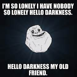 So Lonely Meme - meme creator i m so lonely i have nobody so lonely hello