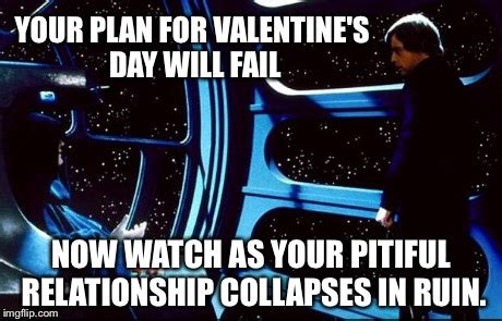 Star Wars Valentine Meme - valentine s day plans better make em good imgflip