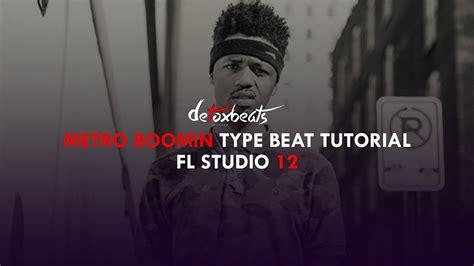 Detox Type Beat Juse Beats by Fl Studio 12 Metro Boomin Type Beat Tutorial