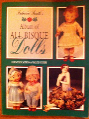 bisque doll identification brand collector books pat smith s album of all bisque