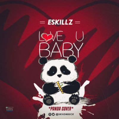 "download: jbaudio: eskillz – ""love you baby"" (panda cover"