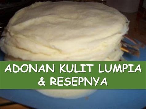 Video Membuat Adonan Kulit Lumpia | lumpia