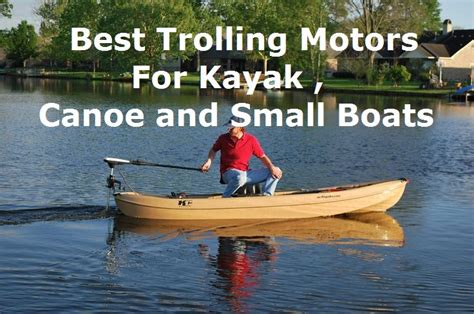 small boat trolling motor 5 best trolling motors for kayak 2018 also canoe and