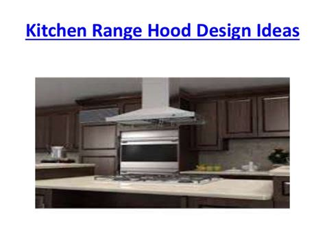 kitchen exhaust hood design range hood designs kitchen vent hood designer range hoods
