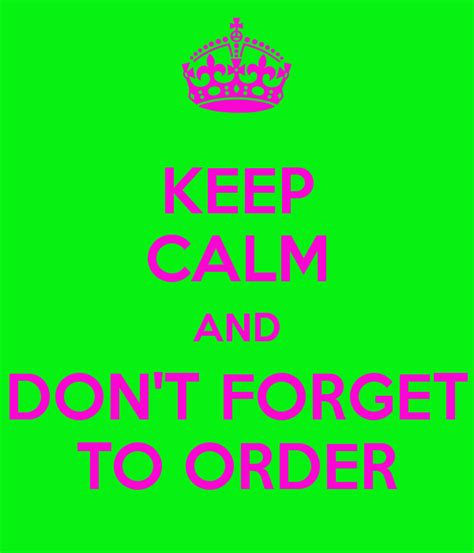 Dont Forget To Enter The Mtv New Years Gold Give Away Today by Keep Calm And Don T Forget To Order Poster Amyjordan8