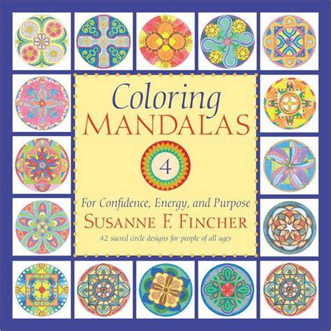 mandala coloring book purpose coloring mandalas 4 for confidence energy and purpose