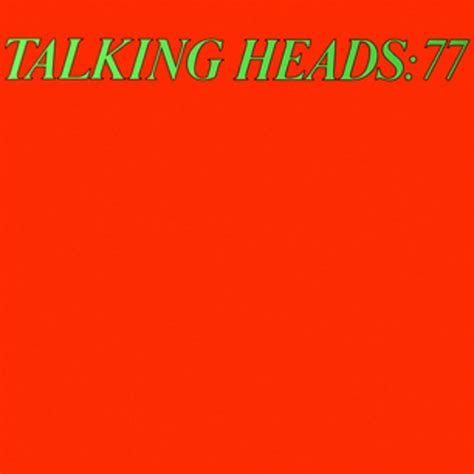 best talking heads album talking heads 77 100 best debut albums of all time