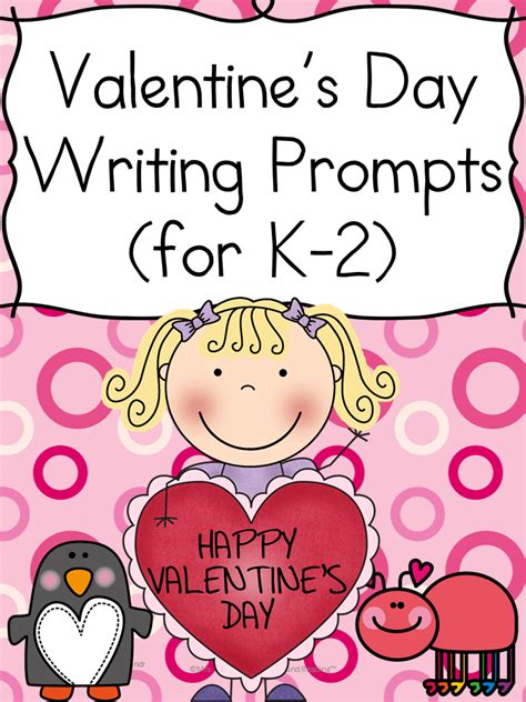 valentines day writing prompts valentines day writing prompts for kindergarten 2nd grade