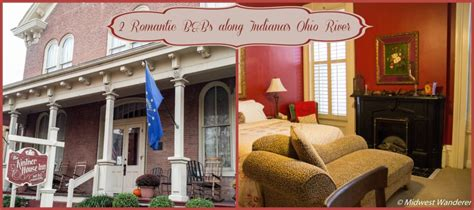 romantic bed and breakfast ohio 2 romantic bed and breakfasts along indiana s ohio river midwest wanderer