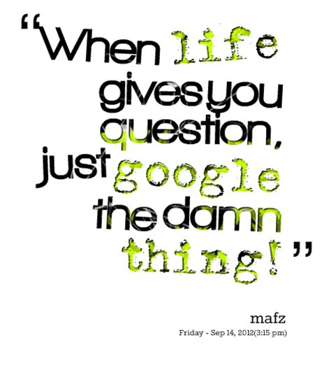 google images quotes about life google quotes image quotes at hippoquotes com