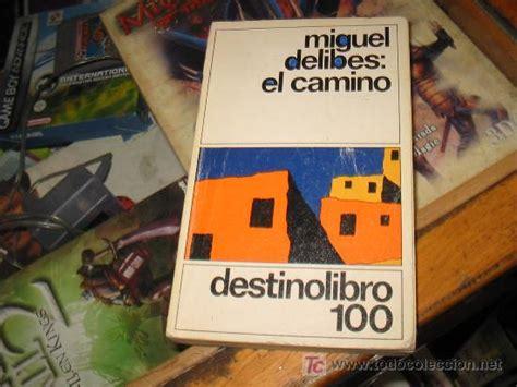 el camino by migues 0719080568 miguel delibes el camino destino libro 100 comprar otros en todocoleccion 8854082