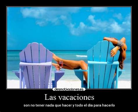 imagenes de tener vacaciones usuario volandovoy desmotivaciones