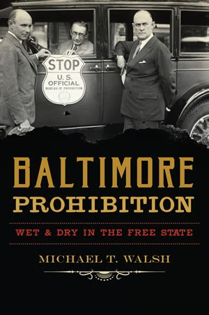 baltimore prohibition and in the free state books baltimore prohibition in the free state by
