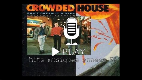 Crowded House Don T It S by Ecouter Crowded House Toutes Les Chansons Des 233 Es 80