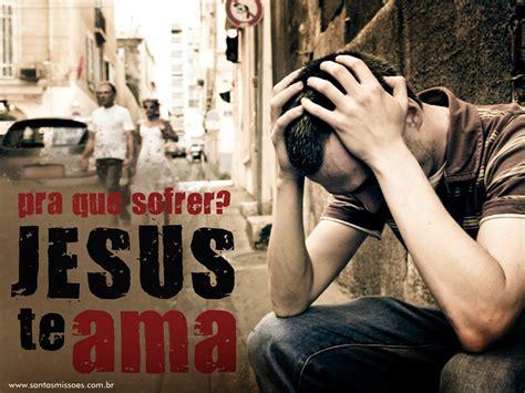 fotos jesus te ama muito cia anjos de resgate jesus te ama e quer te salvar