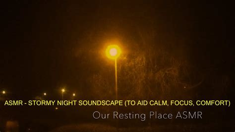 asmr comfort asmr stormy night soundscape to aid calm focus
