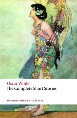 the complete short stories the complete short stories by oscar wilde john sloan waterstones