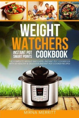 weight watchers freestyle flex instant pot cookbook 2018 the ultimate ww freestyle instant pot cookbook featuring top 35 unique delicious and easy weight watchers instant pot recipes books de 25 bedste id 233 er inden for diabetic weight watchers p 229