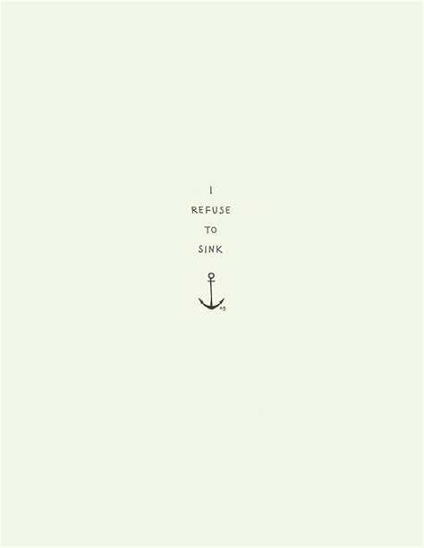Another Word For Sink by I Refuse To Sink Ink Quotes I Refuse To Sink